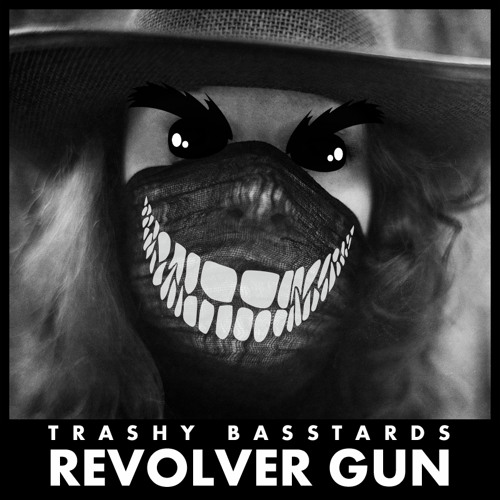 Trashy Basstards - Revolver Gun (Original Mix)