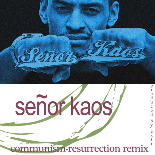 Senor Kaos - Communism 2012