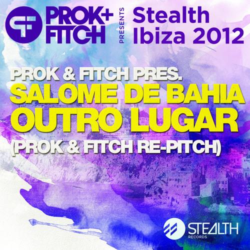Prok & Fitch present Salome de Bahia - Outro Lugar (Prok & Fitch Re Pitch)