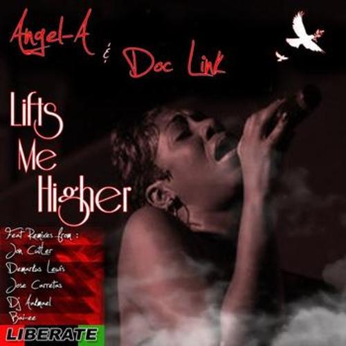 Angel-A & Doc Link - Lifts Me Higher (Jose Carretas Remix)