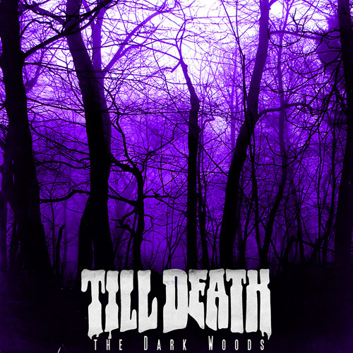 Till Death - The Dark Woods