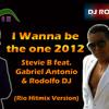 I wanna be the one 2012 - Stevie B Feat. Gabriel Antonio & Rodolfo DJ (Rio Hitmix Version)