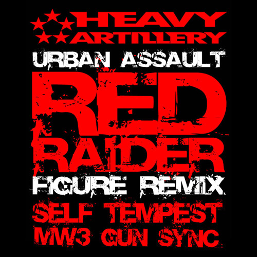 Red Raider (Figure Remix) [Self Tempest's MW3 Gun Sync]