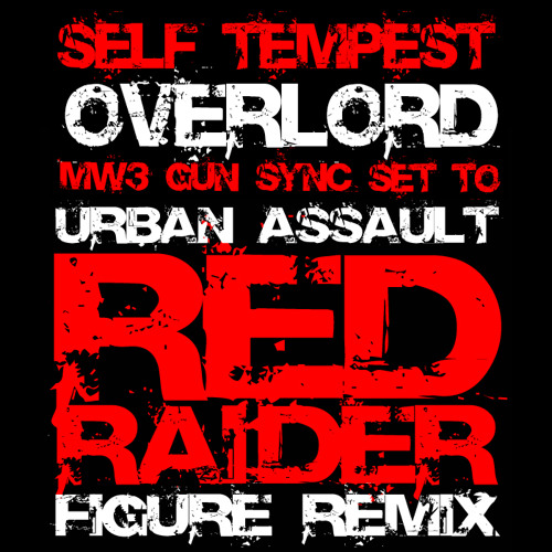 Overlord (MW3 Gun Sync to Red Raider)