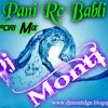 Pani Re Babli Pani.CG SONG.Tapori Mix.By Dj Monti