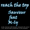 Reach the top - M-ly feat Sauveur