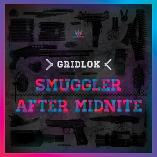 Gridlok 'Smuggler' / 'After Midnite'