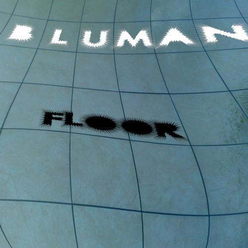 BLUMAN - FLOOR (original mix)