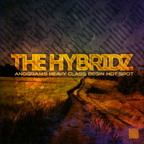 The Hybridz - Anograms E.P Preview (Clip) RELEASE DATE - 9/7/2012