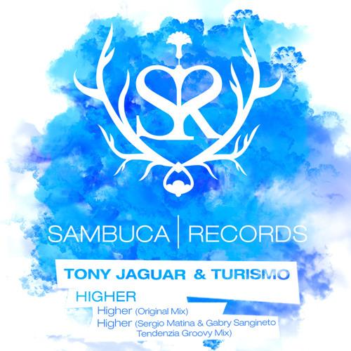 Tony Jaguar & Turismo - Higher (Sergio Matina & Gabry Sangineto Tendenzia Groovy Mix)