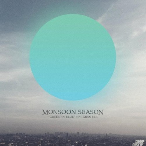 Monsoon Season feat. Miss Bee - Green On Blue (Satin Jackets Remix) [Preview]