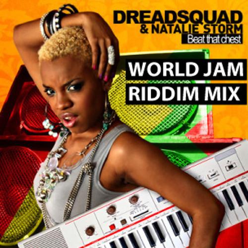 Dreadsquad - Beat That Chest  (Jimmy Love World Jam Riddim Blend)
