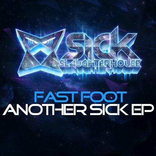 Fast Foot - Cyber (Original Mix) [Sick Slaughterhouse]