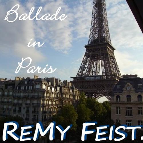 ReMy Feist - Ballade in Paris