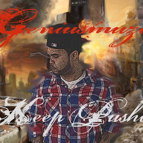 Keep pushin produced by Bryce Wonder feat Geniusmuzic