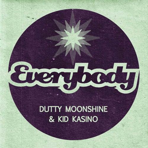 Dutty Moonshine & Kid Kasino - Everybody
