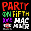 Mac Miller - Party On 5th Ave (Hardly Subtle Education Mix) - CLEAN DOWNLOAD