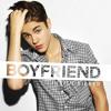 Boyfriend - Justin Bieber : Spoken Lyrics