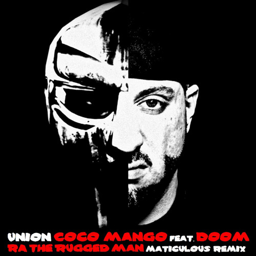 Union - Coco Mango feat. MF Doom & R.A. The Rugged Man (maticulous remix)