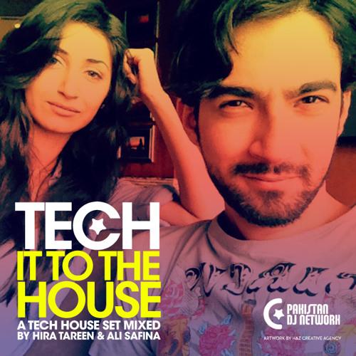 Hira Tareen & Ali Safina - Tech It To The House Mix Tunnel FM