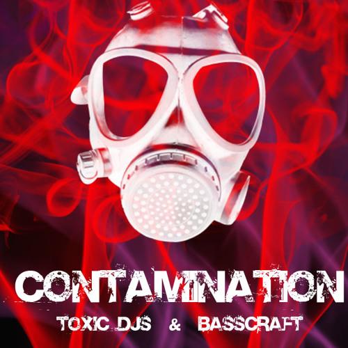 Contamination - Toxic Djs & Basscraft