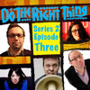 Do The Right Thing - Series 2, Episode 3 (Dan Tetsell & Chris Neill)