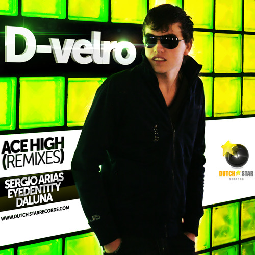 D-velro - Ace High (Sergio Arias Remix) & [Union World Vol.3] = [Dutch Star Records]