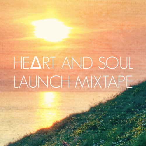 HEΔRT AND SOUL Launch Mix