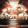 Aa Re Pritam Pyare-(Electro Bass Mix)-mohit wanmali & dj sharma