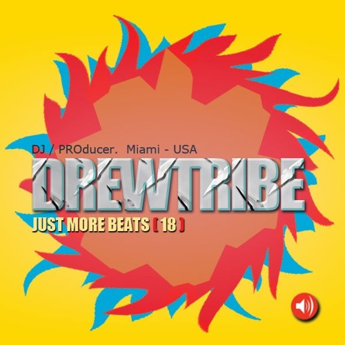 JUST MORE BEATS 18 by DREWTRIBE