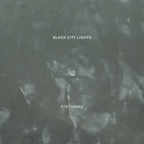 Black City Lights - Parallels EP - 01 Parallels