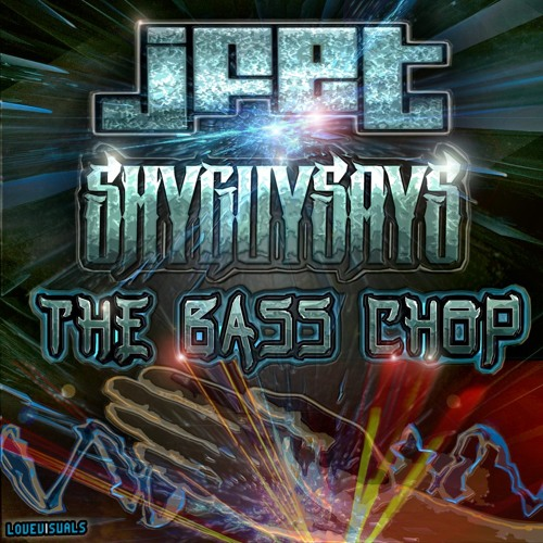 jFET & Shy Guy Says - The Bass Chop [[ FREE DOWNLOAD ]]