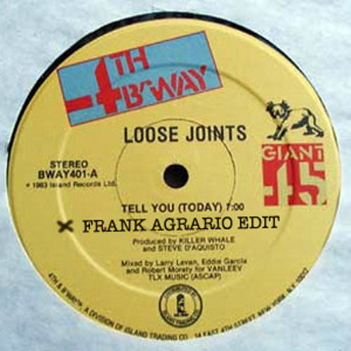 LOOSE JOINTS - TELL YOU (FRANK AGRARIO EDIT)