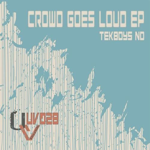 TekBoys ND - Crowd Goed Loud EP [UrbanVibe Records] - Available in all major digital stores !