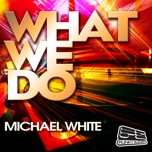 Michael White - What We Do (Dank Remix) * OUT NOW ON BEATPORT !!!