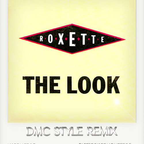 Roxette - Look (DMC Style Remix)