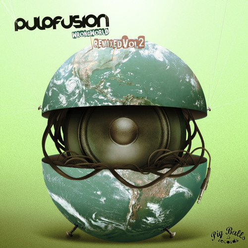 "PulpFusion - ""Wrong World"" REMIXED VOL 2"