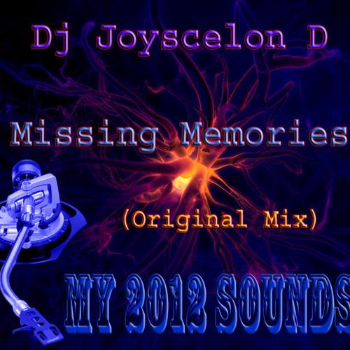 Dj Joyscelon D-Missing Memories (Original mix)[MY 2012 SOUNDS]