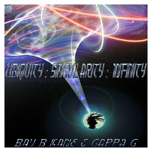 Ubiquity x Singularity x Infinity - Bay B Kane & Gappa G VIP