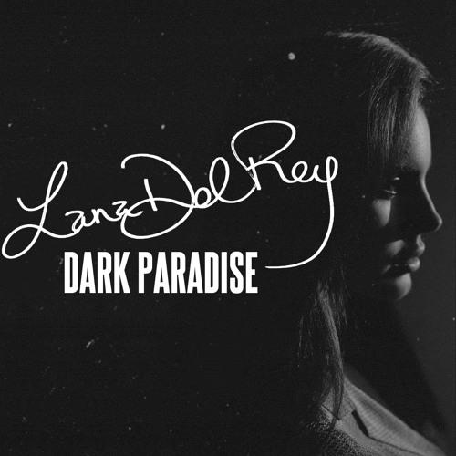 Dark Paradise (Demo LanaDaily Edit)