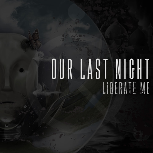 Our Last Night - Liberate Me