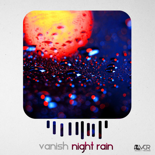 Vanish - Night Rain (Original Mix)