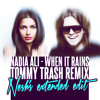 Nadia Ali - When It Rains (Tommy Trash Remix) (Nesh's Extended Edit) FREE DOWNLOAD