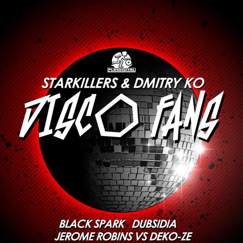 STARKILLERS & DMITRI KO - Disco Fans (Jerome Robins & Deko-ze remix)clip