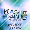 Kaskade & Deadmau5 - Move For Me (MiDƎDiT Club Mix) FREE DOWNLOAD