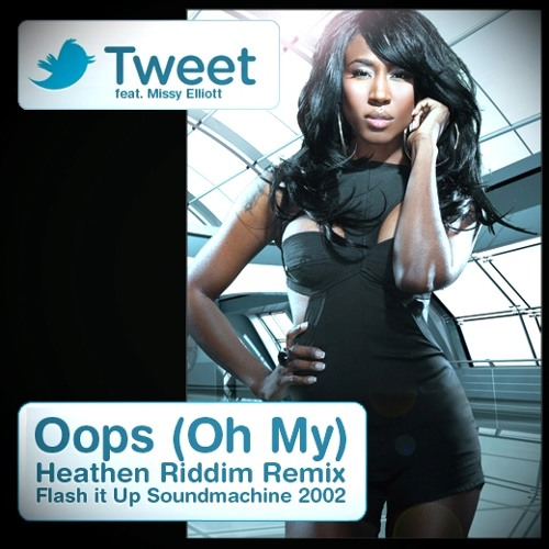 Tweet Feat. Missy Elliott - Oops (Oh My) (Heathen Riddim Remix by Lord Lyta) - 2002