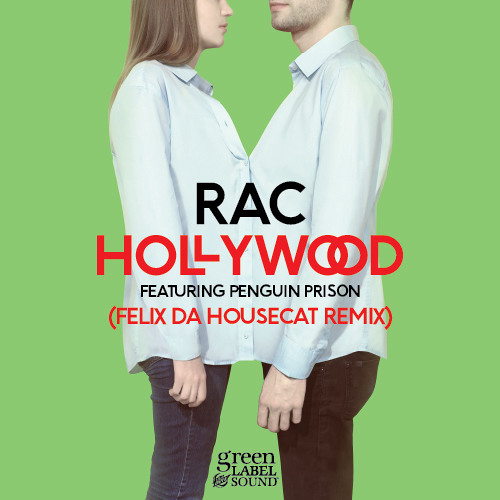 Hollywood (ft. Penguin Prison) (Felix Da Housecat Remix)