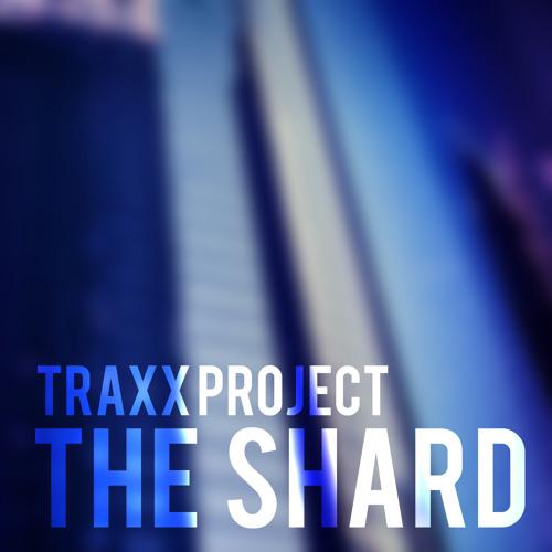 Traxx Project - The Shard [FREE DNB]