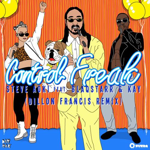Steve Aoki - Control Freak ft. Blaqstarr & Kay (Dillon Francis Remix)