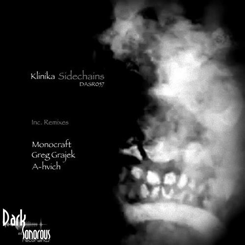 Klinika -Sidechains (Greg Grajek Dub Remix) DASR057 (Out Now on Dark and Sonorous) 112kps